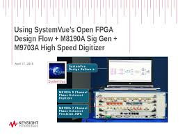 using systemvue u0027s open fpga design flow m8190a sig gen m9703a using systemvue u0027s open fpga design flow m8190a sig gen m9703a high speed digitizer