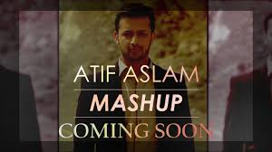 atif aslam songs mashup teaser dj chetas youtube