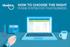 how to choose the right phone system for your business blueface