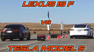 lexus isf reliability tesla model s vs lexus isf 1 2 mile drag race youtube
