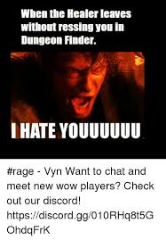 Meme Finder - when the healer leaves without ressing you in dungeon finder i hate