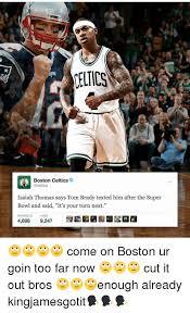 Celtics Memes - meltics boston celtics isaiah thomas says tom brady texted him after