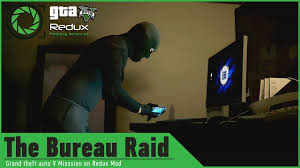 gta v bureau missions gta 5 on redux graphics mod the bureau raid heist mission hacking