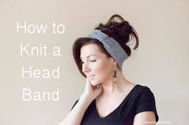 knitted headbands how to knit a headband beginner level