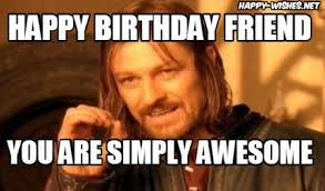 Happy Birthday Best Friend Meme - happy birthday wishes for best friend quotes images memes