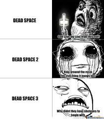 Dead Space Meme - dead space meme by dragondude135 memedroid