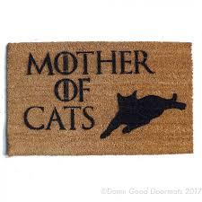 mother of cats game of thrones inspired doormat damn good doormats