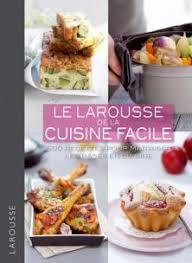 livre larousse cuisine larousse de la cuisine facile larousse de cuisine livre de