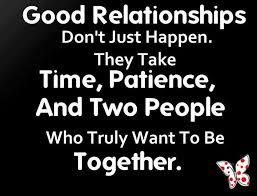 Good Relationship Memes - good relationships dont just happen