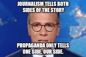 Journalism Meme - journalism tells both sides of the story propaganda only tells one