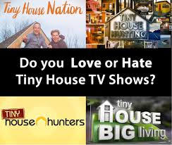 do you love or tiny house tv shows