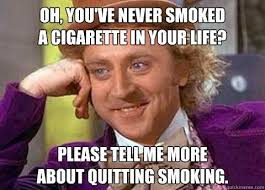 Quitting Meme - quit smoking memes because sometimes you just need a laugh