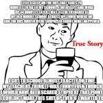 Mtv True Life Meme Generator - true story meme generator imgflip