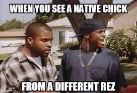Native Memes - natives be like memes added a new photo natives be like memes