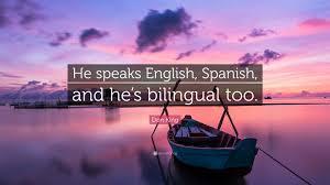 quote friendship spanish don king quote u201che speaks english spanish and he u0027s bilingual