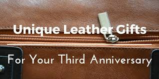 3rd wedding anniversary gifts awesome 3rd wedding anniversary gifts for best leather