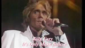it u0027s only make believe billy fury video dailymotion