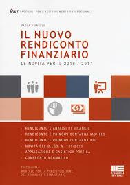 maggioli editore sede il nuovo rendiconto finanziario le novit罌 per il 2016 2017 con