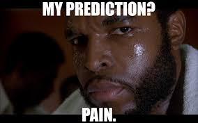 Mr T Meme - my prediction pain stars slam tilt stream fun with bonus