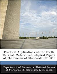bureau of meter practical applications of the earth current meter technological