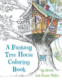 a fantasy tree house coloring book david stiles jean stiles