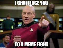 Meme Fight - picard wants to battle imgflip