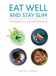 cuisine minceur essential cuisine minceur book by michel guerard