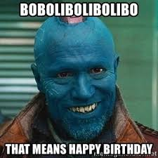Mean Happy Birthday Meme - bobolibolibolibo that means happy birthday yondu birthday meme