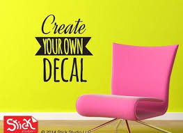 Make Your Own Vinyl Wall Decals Create Your Own Wall Decal - Wall sticker design your own
