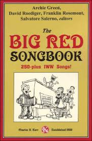 the big songbook 250 plus iww songs books david r roediger
