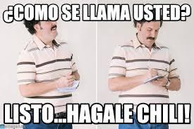 Pablo Escobar Meme - como se llama usted pablo escobar meme en memegen