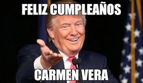 Carmen Meme - feliz cumplea祓os carmen vera meme trump birthday 76270
