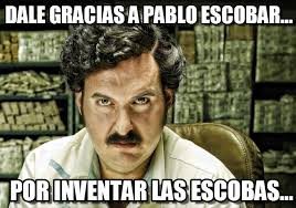 Memes In English - pablito dale gracias a pablo escobar on memegen