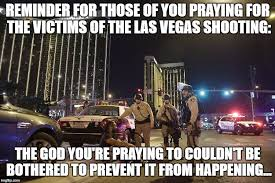 Praying Memes - reminder for those of you praying for the victims of the las vegas