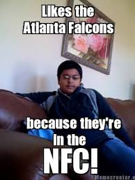 Falcons Memes - meme creator likes the atlanta falcons because they re in the
