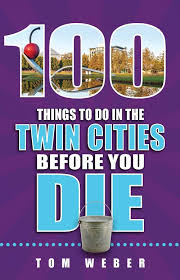 5 out of 100 things to do in the twin cities before you die