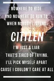 Comfortable Liar Lyrics I U0027m Sick Of Waiting Citizen Song Quotes Pinterest Pop