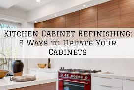 update kitchen cabinets kitchen cabinet refinishing in warsaw indiana 6 ways to