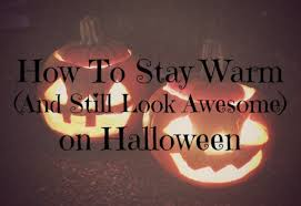 awesome halloween pics brrr it u0027s cold out here how to stay warm and still look awesome