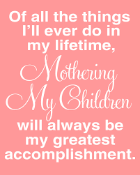 motherhood being a mommy greatest blessing ever pinterest