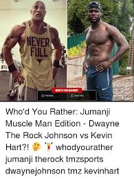 Kevin Heart Memes - never full who d you rather o the rock o kevin hart who d you