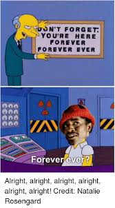 Forever And Ever Meme - 25 best memes about alright alright alright alright alright