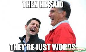 Meme Words - then he said they re just words meme romney and ryan 63839