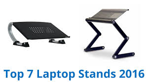 7 best laptop stands 2016 youtube
