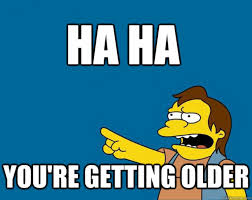 You Re Getting Old Meme - 8 signs that you re getting old