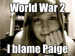 Paige Meme - i blame paige memes quickmeme