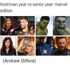 Senior Year Meme - freshman year vs senior year marvel edition andrew gifford meme on