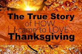 the true story of how i came to thanksgiving the meaning of