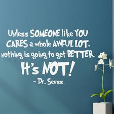dr seuss vinyl wall decal unless someone like you cares a whole dr seuss vinyl wall decal quote unless someone like you cares loading zoom