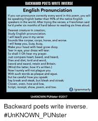 Correct Pronunciation Of Meme - backward poets write inverse english pronunciation if you can